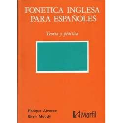 FONETICA INGLESA  PARA ESPAÑOLES. Teoría y práctica.