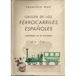 ORIGEN DE LOS FERROCARRILES ESPAÑOLES (Comienzo de su historia) 1829-1855