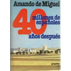 40 MILLONES DE ESPAÑOLES 40 AÑOS DESPUÉS
