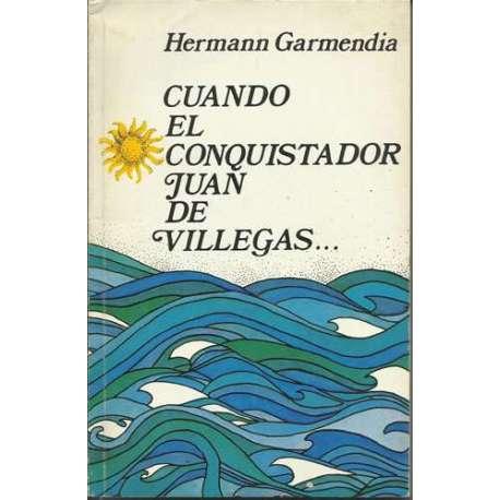 CUANDO EL CONQUISTADOR JUAN DE VILLEGAS...