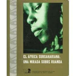 EL ÁFRICA SUBSAHARIANA. UNA MIRADA SOBRE RUANDA
