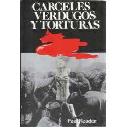 CÁRCELES, VERDUGOS Y TORTURAS