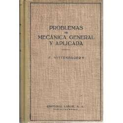 PROBLEMAS DE MECÁNICA GENERAL Y APLICADA..Tomo I/. MECÁNICA GENERAL