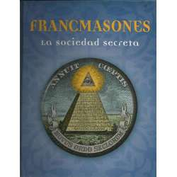 FRANCMASONES. La sociedad secreta