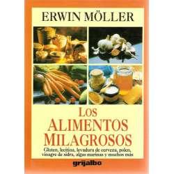 LOS ALIMENTOS MILAGROSOS. -Gluten, lecitina, levadura de cerveza, polen, vinagre de sidra, algas marinas y muchos más.