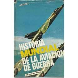 HISTORIA MUNDIAL DE LA AVIACIÓN DE GUERRA