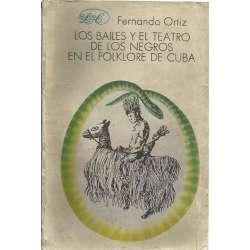 Los bailes y el teatro de los negros en el folklore de Cuba