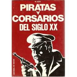 PIRATAS Y CORSARIOS DEL SIGLO XX