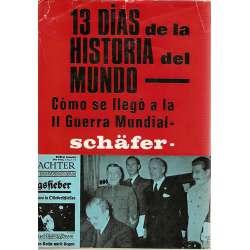 13 DIAS DE LA HISTORIA DEL MUNDO. Cómo se llegó a la II Guerra Mundial