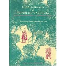 El pensamiento de Pedro de Valencia. Esceptismo y modernidad en el humanismo Español