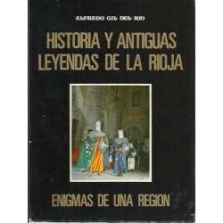 Historia y antiguas leyendas de La Rioja. Enigmas de una región