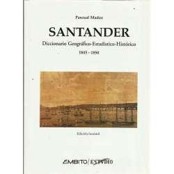 Santander. Diccionario Geográfico-Estadístico-Histórico 1845-1850. Edición facsímil