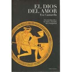 El dios del amor. Una introducción a los mitos y leyendas de la antigüedad