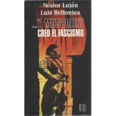 ... Y Mussolini creo el Fascismo