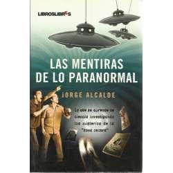 Las mentiras de lo paranormal. Lo que se aprende ciencia investigando los misterios de la