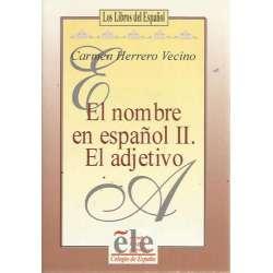 El nombre en español II. El adjetivo