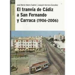El tranvía de Cádiz a San Fernando y Carraca (1906-2006)