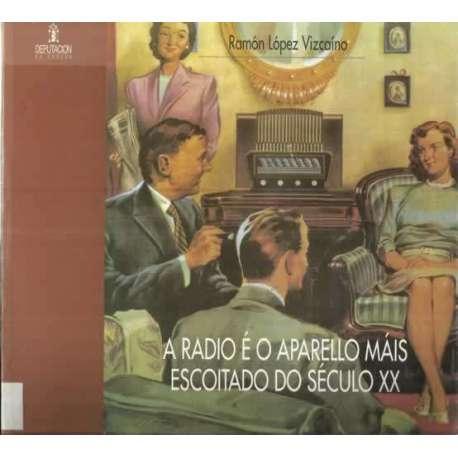 A radio é o aparello máis escoitado do século xx