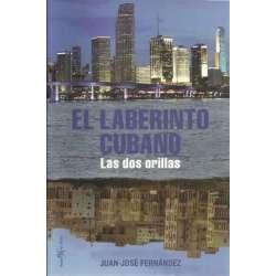 El laberinto Cubano. Las dos orillas
