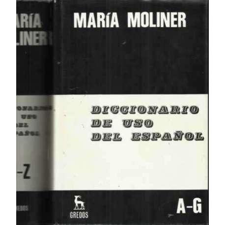 Diccionario del uso del Español. II tomos. Tomo I: A-G. Tomo II: H-Z