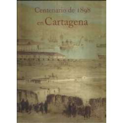 Centenario de 1898 en Cartagena