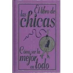 El libro de las chicas. Cómo ser la mejor en todo
