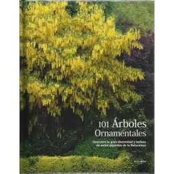 101 Árboles ornamentales. Descubra la gran diversidad y belleza de estos gigantes de la naturaleza