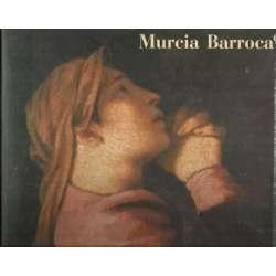 Murcia Barroca. Centro de Arte Palacio Almudía 19 Noviembre 1990 - 10 Enero 1991