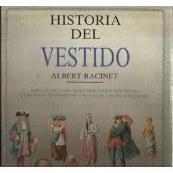 Historia del vestido. Obra clasica del siglo diecinueve reeditada y diseñada nuevamente con mas de 2000 ilustraciones