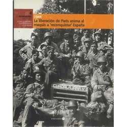 """1944. La liberación del París anima al maquis a """"reconquistar"""" España"""