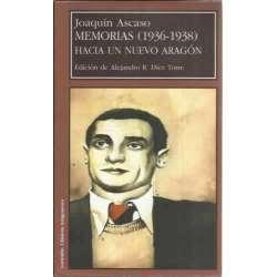 Memorias (1936-1938). Hacia un nuevo Aragón