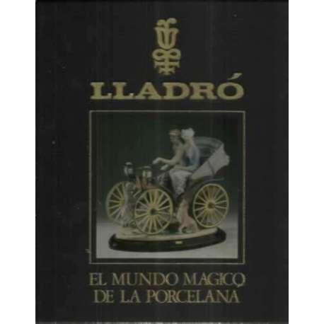 Lladró. Un mundo magico de la porcelana