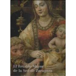 El Retablo Mayor de la Seo de Zaragoza