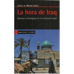La hora de Iraq. Opciones estratégicas de la resistencia iraquí