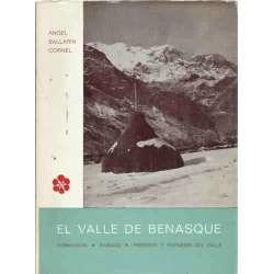 El Valle de Benasque. Formación-Pasado-Presente y Porvenir del Valle