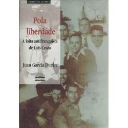 Pola liberdade. A loita antifranquista de Luís Costa