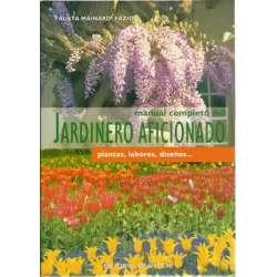 Manual completo del jardinero aficionado. Plantas, labores, diseños...