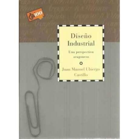 Diseño industrial. Una perspectiva aragonesa
