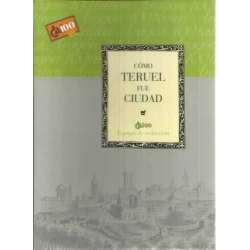 Cómo Teruel fue ciudad