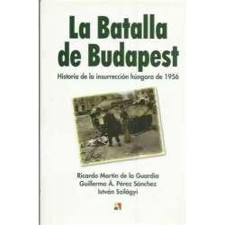 La batalla de Budapest. Historia de la insurrección húngara de 1956