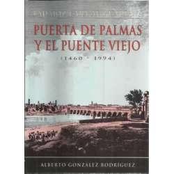 Badajoz cara al Guadiana. Puerta de Palmas y el Puente Viejo (1460-1994)