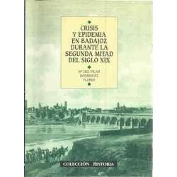 Crisis y epidemia en Badajoz durante la segunda mitad del siglo XIX