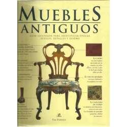 Muebles antiguos. Guía ilustrada para identificar épocas estilos detalles y diseño