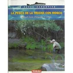La pesca de la trucha con mosca