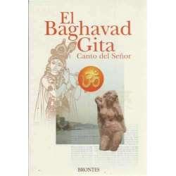 El Baghavad Gita. Canto del Señor