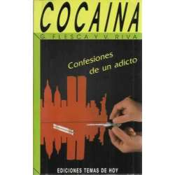 Cocaina. Confesiones de un adicto