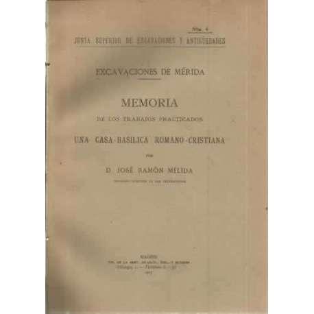 Excavaciones de Mérida. Memoria de los trabajos practicados. Una casa-basilica romano-cristiana