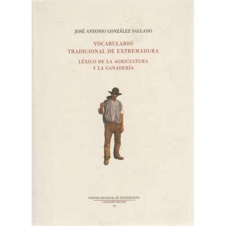 Vocabulario tradicional de Extremadura. Léxico de la agricultura y la ganadería