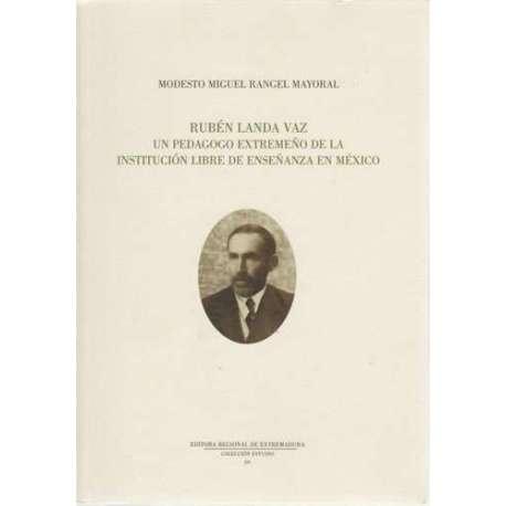 Rubén Lanza Vaz. Un pedagogo extremeño de la institución libre de enseñanza en México