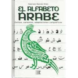 El alfabeto árabe. Estilos, variantes, adaptaciones caligráficas